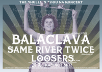 BALACLAVA + SAME RIVER TWICE + LOOSERS