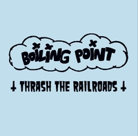 BOILING POINT - Thrash the railroads