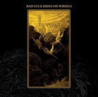 Bad Luck Rides On Wheels – s/t