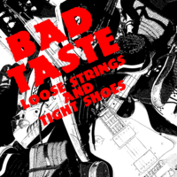 Bad Taste - Loose Strings And Tight Shoes EP