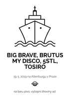 Big Brave, My Disco, Brutus, Five Seconds to Leave, Tosiro