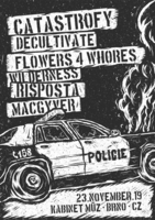 CATASTROFY + DECULTIVATE + FLOWERS FOR WHORES + WILDERNESS + MACGYVER + RISPOSTA