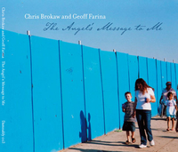 CHRIS BROKAW AND GEOFF FARINA - The Angel´s Message to Me