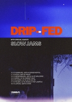 DRIP-FED (USA) + SLOW JAMS (D)