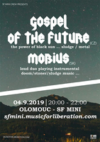 GOSPEL OF THE FUTURE (CZ) + MOBIUS (SK)
