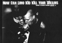 How can limo kid kill your dreams?