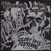 INTERMENT / BRUTALLY DECEASED - Glory Days, Feastering Years
