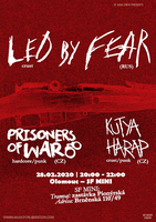 Led By Fear (RUS) & Kutya Harap (CZ) & Prisoners Of War (CZ)