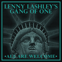 Lenny Lashley's Gang Of One ‎– All Are Welcome
