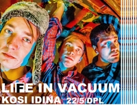 Life in Vacuum /can & Kosi Idina