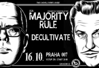MAJORITY RULE (USA) + DECULTIVATE (CZ)