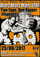 Mort Mort Mort (FR), Flight665 (CZ), Two Eggs,One Bigger (CZ)