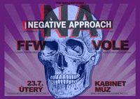 NEGATIVE APPROACH (USA)  & VOLE & FLOWERS FOR WHORES