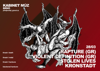 RAPTURE (GR) + VIOLENT DEFINITION (GR) + STOLEN LIVES + KRONSTADT