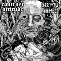 SEE YOU IN HELL / CONTRAST ATTITUDE split EP