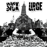 SICK URGE - Structures Of Domination