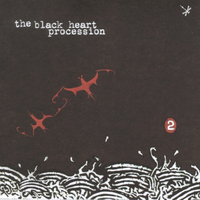 THE BLACK HEART PROCESSION - Two