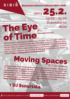 The Eye Of Time (FR) + Moving Spaces