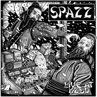 Spazz  ‎| Live At Kzsu 1999