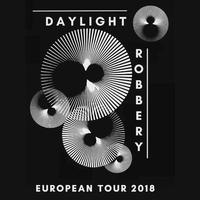 Daylight Robbery European Tour 2018