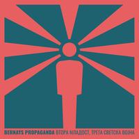 Bernays Propaganda | nová deska