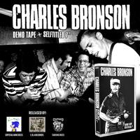 "Charles Bronson ""Demo Tape + Selftittled EP"" MC"
