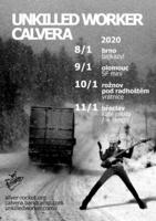 Calvera & Unkilled Worker na cestách