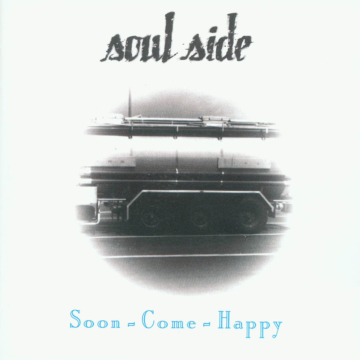 Soulside Soon Come Happy